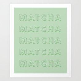 MATCHA Art Print
