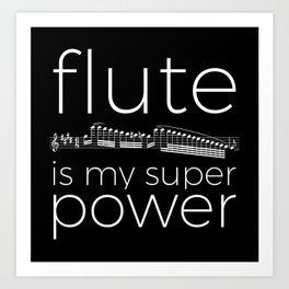 Flute is my super power (black) Art Print