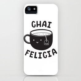 Chai Felicia iPhone Case