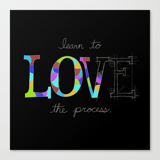 Learn To Love The Process Canvas Print