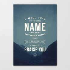 I will tell of your name Canvas Print