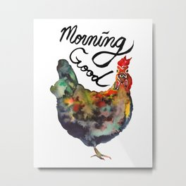 Good Morning Rooster Metal Print