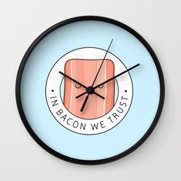 In bacon we trust Wall Clock