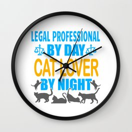 Legal Professional By Day, Cat Lover By Night Wall Clock