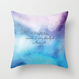 Bright star, would I were steadfast as thou art... Keats Throw Pillow