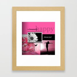Be Insanely Happy Beautiful Collage Framed Art Print