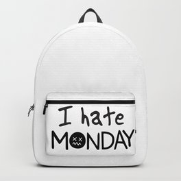 Letter printed text I hate Monday black and grey casual digital graphic design emoji style Backpack