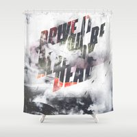 fitness Shower Curtains featuring Drive it like youre already dead by HappyMelvin