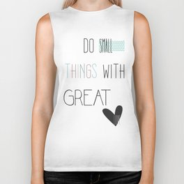 Do small things, typography, quote, inspiration Biker Tank