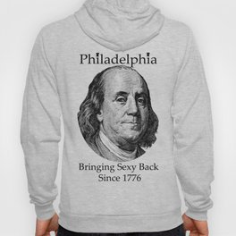 Bringing Sexy Back - Ben Franklin - Philadelphia Hoody