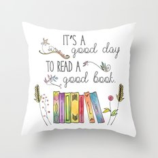 It's a Good Day to Read a Good Book Throw Pillow