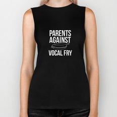 PARENTS AGAINST VOCAL FRY! Biker Tank