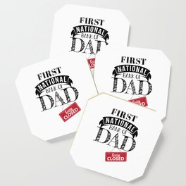 First National Bank of Dad - Closed - Funny Design for Dads Coaster
