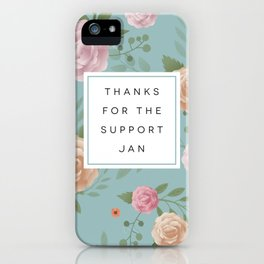 Thanks for the support Jan! iPhone Case