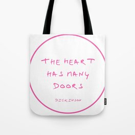Dickinson poetry-  The heart has many doors. Tote Bag