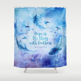 Hope is the thing with feathers Shower Curtain