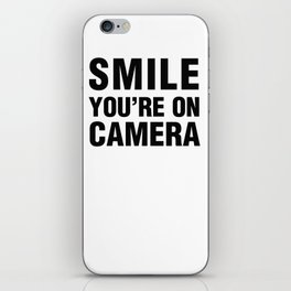 smile you're on camera iPhone Skin