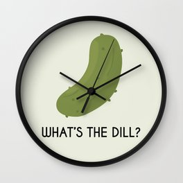 What's the dill? Wall Clock