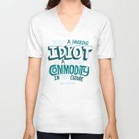 kardashian V-neck T-shirts featuring Idiot Commodity by Chris Piascik