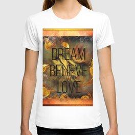 Dream Believe Love T-shirt