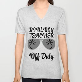 Off Duty Biology Teacher Funny Summer Vacation Unisex V-Neck