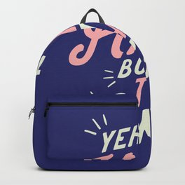 Yeh It's Hard But That's Okay Backpack