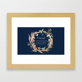 A Friend Touches Your Heart Framed Art Print