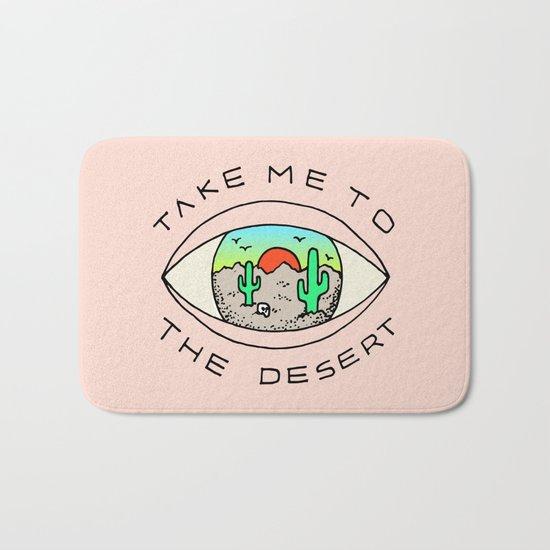 TAKE ME TO THE DESERT Bath Mat