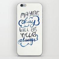 tfios iPhone & iPod Skins featuring TFIOS Okay will be our Always quote by digital detours
