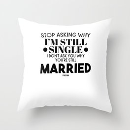 Single Divorced, Separated free spell Throw Pillow
