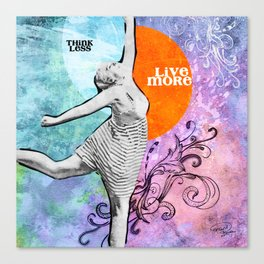 Think Less, Live More Canvas Print