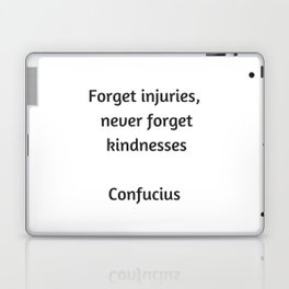 Confucius Quote - Forget injuries never forget kindness Laptop & iPad Skin