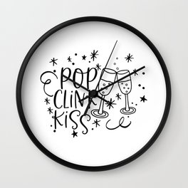Pop clink kiss new years eve quote champagne glass Wall Clock