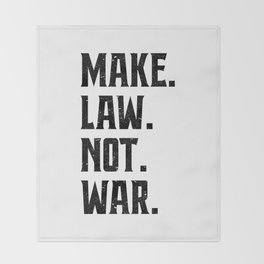 Make Law Not War Lawyer Judge Saying Throw Blanket