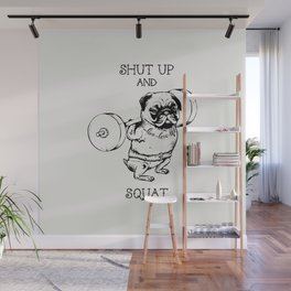 Shut Up and Squat Wall Mural