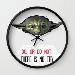 Do Or Do Not There Is No Try Wall Clock