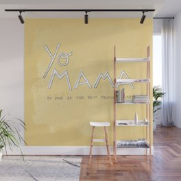 Yo Mama Is Tha Best / Yellow Wall Mural