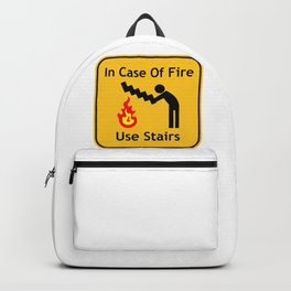 In Case Of Fire Use Stairs Funny Sign Backpack