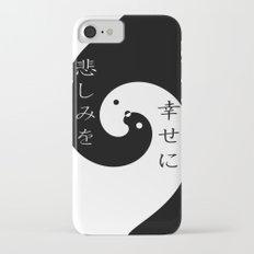 悲しみを幸せに・・・ (Turn sadness into happiness...) Slim Case iPhone 7