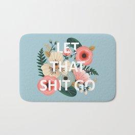 LET THAT SHIT GO - Sweary Floral (blue) Bath Mat