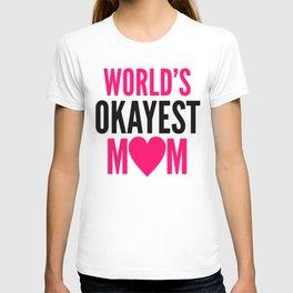 WORLD'S OKAYEST MOM HEART T-shirt