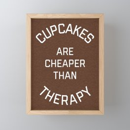 Cupcakes Cheaper Therapy Funny Quote Framed Mini Art Print