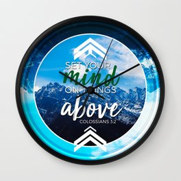 Set your mind on things above. -Colossians 3:2 Wall Clock