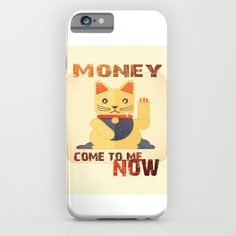 Maneki Neko - Money come to me now iPhone Case