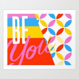 Be You Art Print