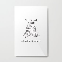 I travel a lot - travel inspiration quote Metal Print