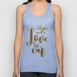 All you need is Love and a cat (gold) Unisex Tank Top