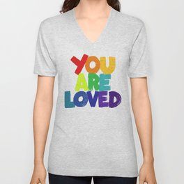 you are loved - rainbow Unisex V-Neck