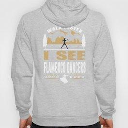 Flamenco Dancer Walk Faster Funny Quote Hoody
