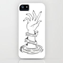 Don't Let Me Drown - Black And White Color Palette iPhone Case